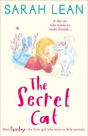 The Secret Cat eBook  by Sarah Lean
