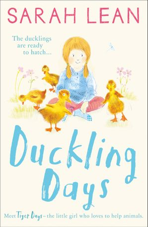 Duckling Days (Tiger Days, Book 4) eBook  by Sarah Lean