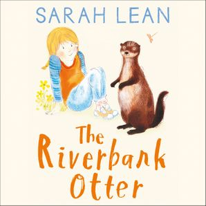 The Riverbank Otter (Tiger Days, Book 3)  Unabridged edition by Sarah Lean