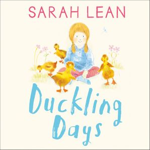 Duckling Days (Tiger Days, Book 4)  Unabridged edition by Sarah Lean