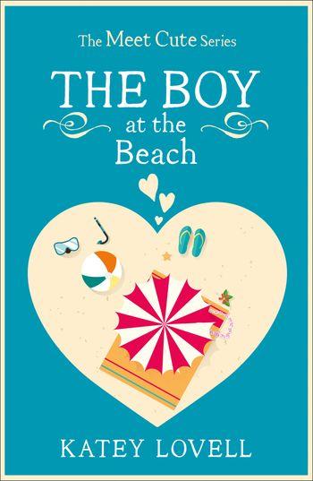 The Boy at the Beach: A Short Story (The Meet Cute) - Katey Lovell