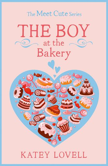 The Boy at the Bakery: A Short Story (The Meet Cute) - Katey Lovell