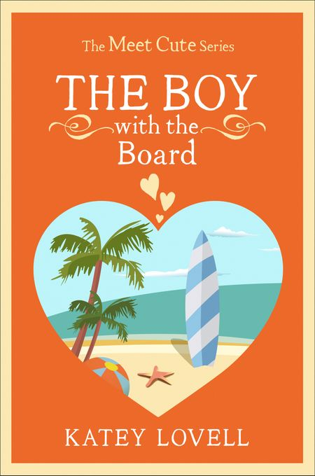 The Boy with the Board: A Short Story (The Meet Cute) - Katey Lovell