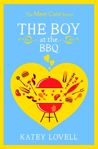 The Boy at the BBQ: A Short Story (The Meet Cute) - Katey Lovell