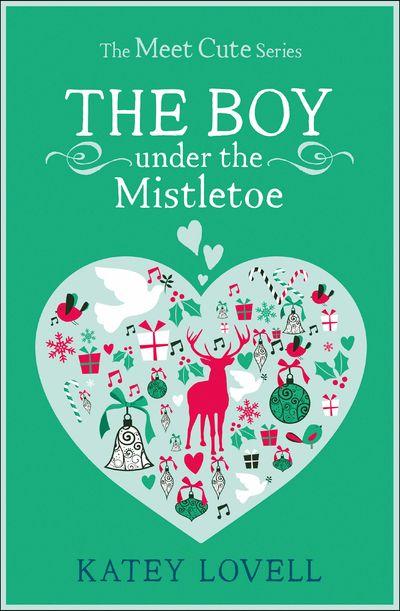 The Boy Under the Mistletoe: A Short Story (The Meet Cute) - Katey Lovell
