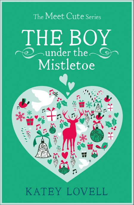 The Boy Under the Mistletoe: A Short Story (The Meet Cute) - Katey Lovell