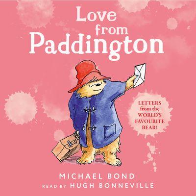 Love from Paddington - Michael Bond, Read by Hugh Bonneville