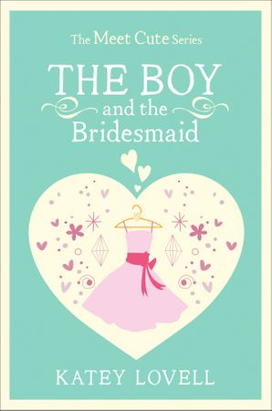 The Boy and the Bridesmaid eBook  by Katey Lovell