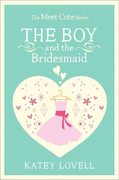 The Boy and the Bridesmaid: A Short Story (The Meet Cute) - Katey Lovell