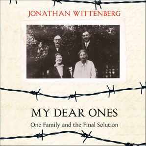 My Dear Ones: One Family and the Final Solution  Unabridged edition by