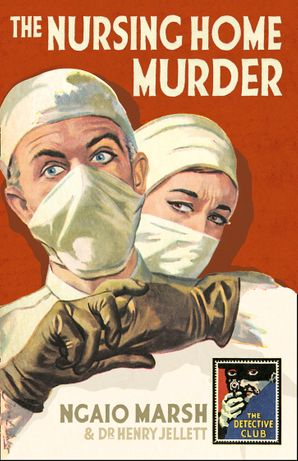 The Nursing Home Murder Hardcover  by Ngaio Marsh