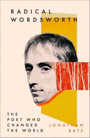 Radical Wordsworth: The Poet Who Changed the World Hardcover  by