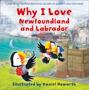 Why I Love Newfoundland and Labrador eBook  by Daniel Howarth