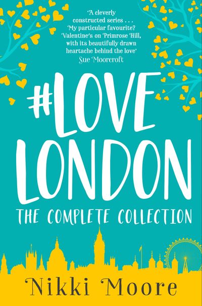 The Complete #LoveLondon Collection (Love London Series) - Nikki Moore