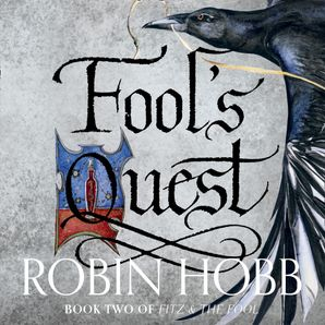 Fool's Quest (Fitz and the Fool, Book 2)  Unabridged edition by Robin Hobb