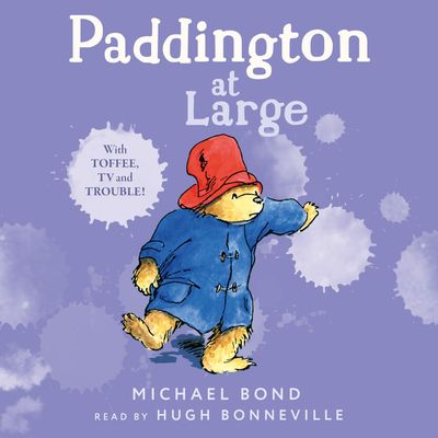 Paddington At Large - Michael Bond, Read by Hugh Bonneville