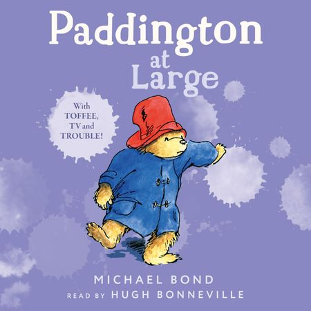 Paddington At Large - Michael Bond, Read by Hugh Bonneville