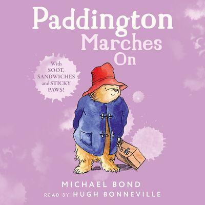 Paddington Marches On - Michael Bond, Read by Hugh Bonneville