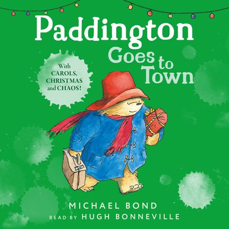 Paddington Goes To Town - Michael Bond, Read by Hugh Bonneville