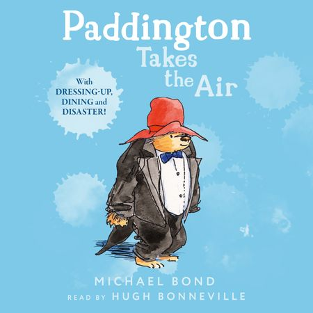 Paddington Takes the Air - Michael Bond, Read by Hugh Bonneville