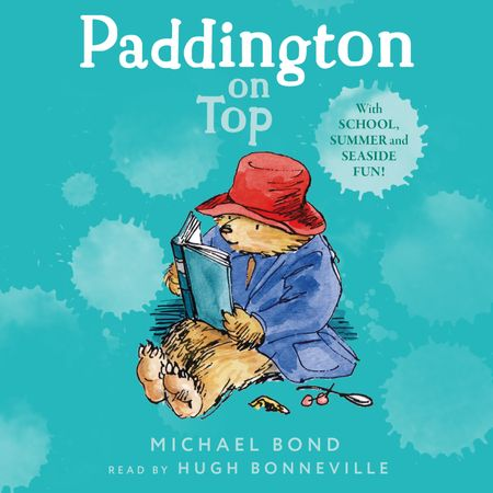 Paddington on Top - Michael Bond, Read by Hugh Bonneville