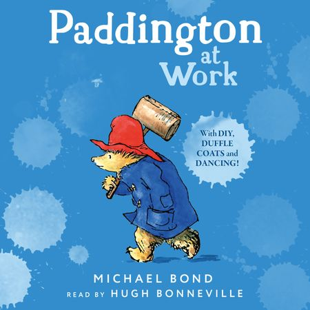 Paddington at Work - Michael Bond, Read by Hugh Bonneville