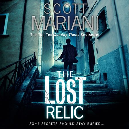 The Lost Relic - Scott Mariani, Read by Colin Mace