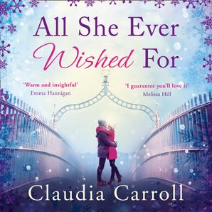 All She Ever Wished For Download Audio Unabridged edition by Claudia Carroll