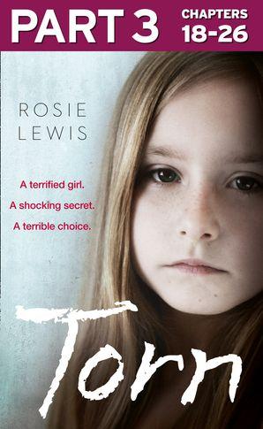 Torn: Part 3 of 3 eBook  by Rosie Lewis