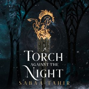 A Torch Against the Night (Ember Quartet, Book 2)  Unabridged edition by Sabaa Tahir