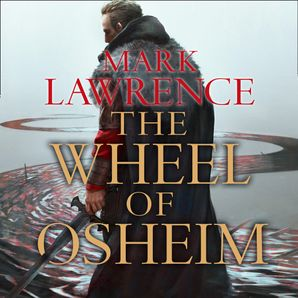 The Wheel of Osheim (Red Queen's War, Book 3)  Unabridged edition by Mark Lawrence