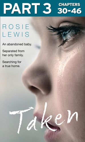 Taken: Part 3 of 3 eBook  by Rosie Lewis