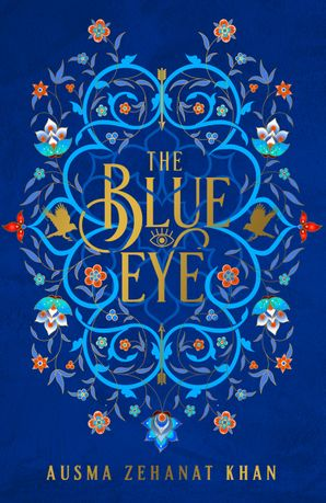 The Blue Eye (The Khorasan Archives, Book 3) Hardcover  by Ausma Zehanat Khan