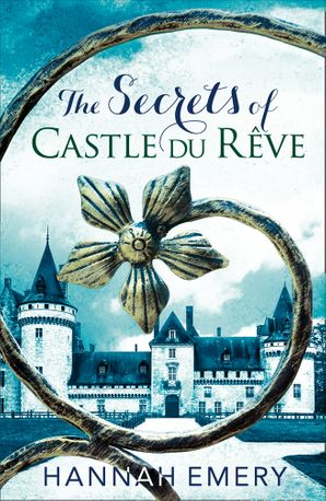 The Secrets of Castle Du Rêve Paperback  by Hannah Emery