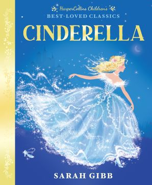 Cinderella (Best-loved Classics) Paperback  by Sarah Gibb