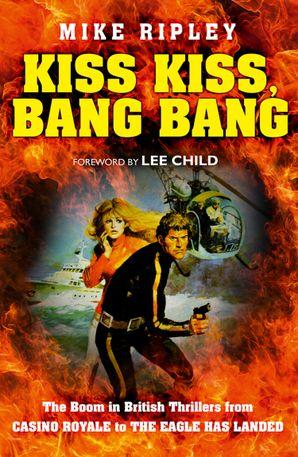Kiss Kiss, Bang Bang Paperback  by Mike Ripley