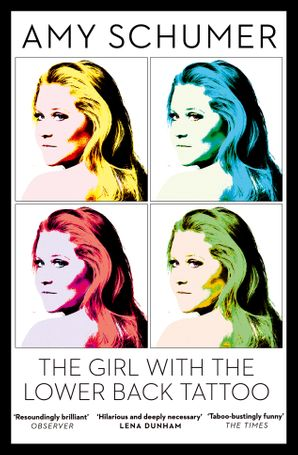 The Girl with the Lower Back Tattoo Paperback  by Amy Schumer