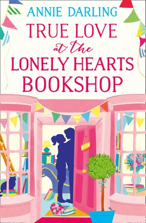 True Love at the Lonely Hearts Bookshop Paperback  by Annie Darling