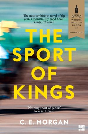 The Sport of Kings: Shortlisted for the Baileys Women's Prize for Fiction 2017 Paperback  by C. E. Morgan