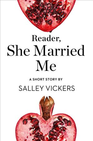 Reader, She Married Me eBook  by Salley Vickers