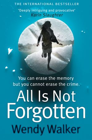 All Is Not Forgotten Hardcover  by Wendy Walker