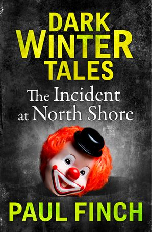 The Incident at North Shore eBook  by Paul Finch