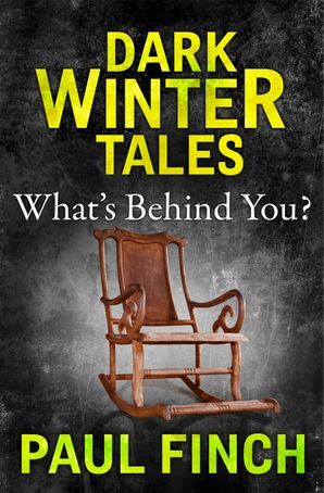 What's Behind You eBook  by Paul Finch