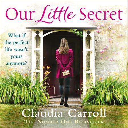 Our Little Secret - Claudia Carroll, Read by Karen Cogan, Sophie Harkness and Caroline Lennon