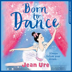 Born to Dance Download Audio Unabridged edition by Jean Ure
