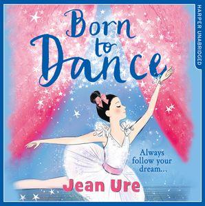 Born to Dance Download Audio Unabridged edition by