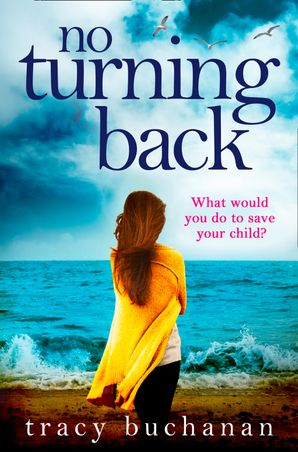 No Turning Back Paperback  by Tracy Buchanan
