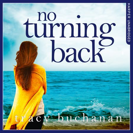 No Turning Back - Tracy Buchanan, Read by Karen Cass