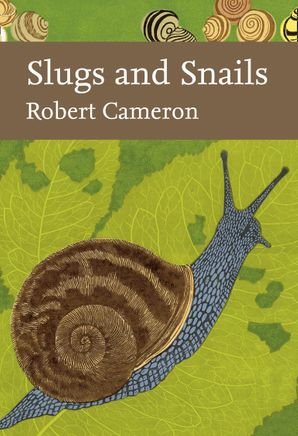 Slugs and Snails (Collins New Naturalist Library, Book 133) Hardcover Limited leatherbound edition by Robert Cameron