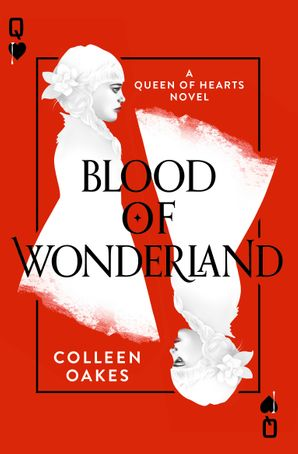 Blood of Wonderland Paperback  by Colleen Oakes